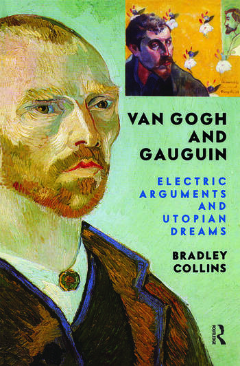 Van Gogh And Gauguin Electric Arguments And Utopian Dreams book cover