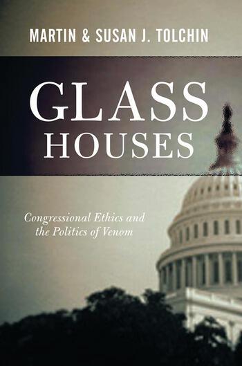 Glass Houses Congressional Ethics And The Politics Of Venom book cover