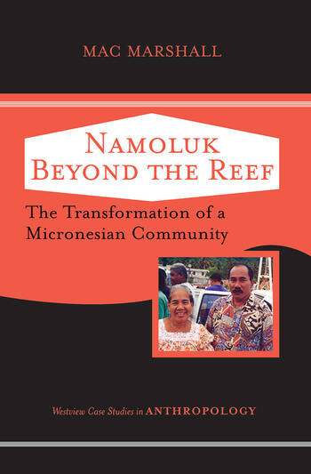 Namoluk Beyond The Reef The Transformation Of A Micronesian Community book cover