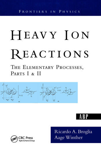 Heavy Ion Reactions The Elementary Processes, Parts I&II book cover