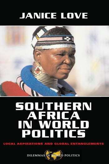 Southern Africa in World Politics Local Aspirations and Global Entanglements book cover