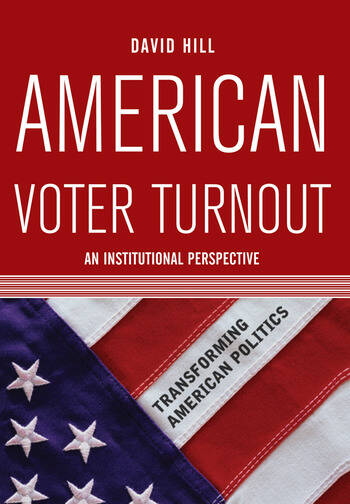 American Voter Turnout An Institutional Perspective book cover
