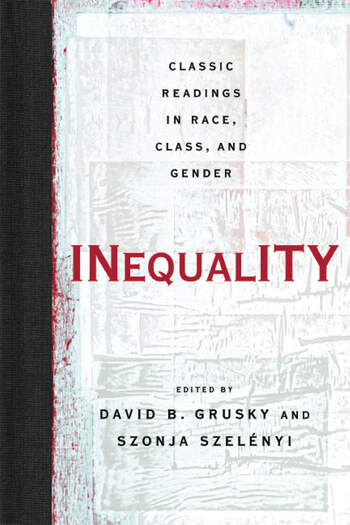 Inequality Classic Readings in Race, Class, and Gender book cover