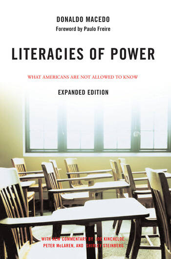 Literacies of Power What Americans Are Not Allowed to Know With New Commentary by Shirley Steinberg, Joe Kincheloe, and Peter McLaren book cover