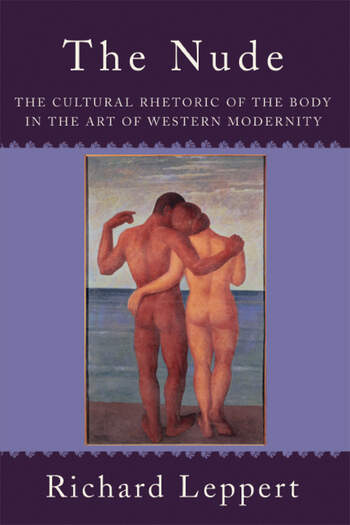 The Nude The Cultural Rhetoric of the Body in the Art of Western Modernity book cover