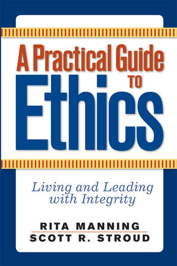 A Practical Guide to Ethics Living and Leading with Integrity book cover