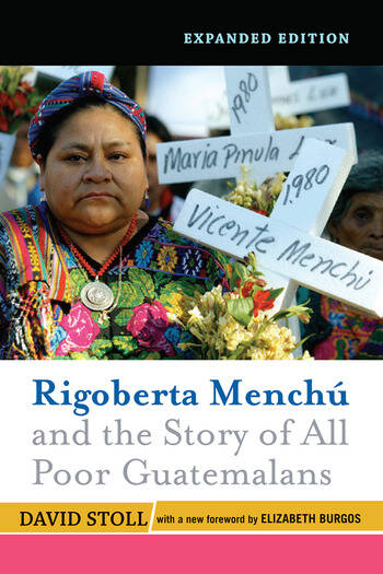 Rigoberta Menchu and the Story of All Poor Guatemalans New Foreword by Elizabeth Burgos book cover