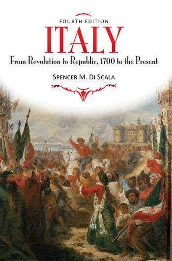Italy From Revolution to Republic, 1700 to the Present, Fourth Edition book cover