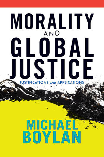 Morality and Global Justice Justifications and Applications book cover