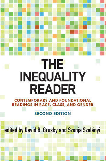 The Inequality Reader Contemporary and Foundational Readings in Race, Class, and Gender book cover