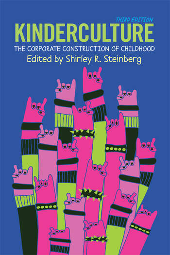 Kinderculture The Corporate Construction of Childhood book cover