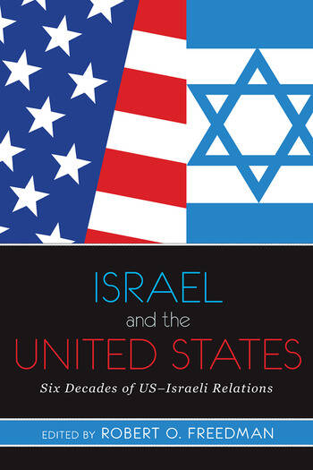 Israel and the United States Six Decades of US-Israeli Relations book cover
