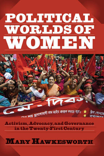 Political Worlds of Women Activism, Advocacy, and Governance in the Twenty-First Century book cover