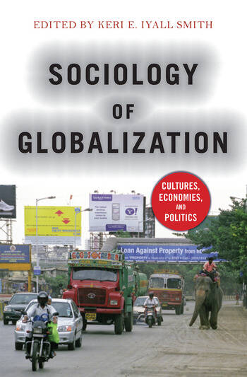 Sociology of Globalization Cultures, Economies, and Politics book cover
