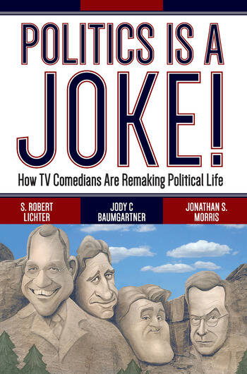 Politics Is a Joke! How TV Comedians Are Remaking Political Life book cover