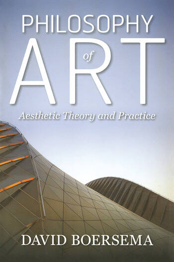 Philosophy of Art Aesthetic Theory and Practice book cover