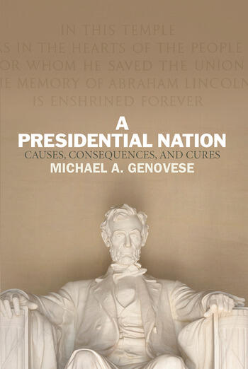 A Presidential Nation Causes, Consequences, and Cures book cover