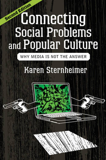 Connecting Social Problems and Popular Culture Why Media is Not the Answer book cover