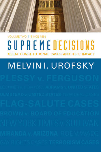 Supreme Decisions, Volume 2 Great Constitutional Cases and Their Impact, Volume Two: Since 1896 book cover