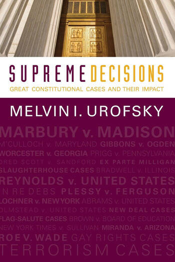 Supreme Decisions, Combined Volume Great Constitutional Cases and Their Impact book cover