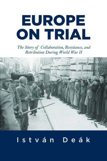 Europe on Trial The Story of Collaboration, Resistance, and Retribution during World War II book cover