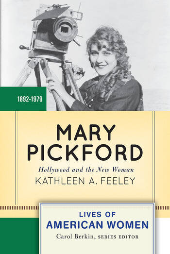 Mary Pickford Hollywood and the New Woman book cover