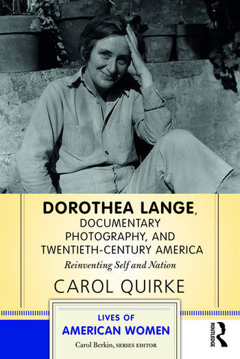 Dorothea Lange, Documentary Photography, and Twentieth-Century America Reinventing Self and Nation book cover