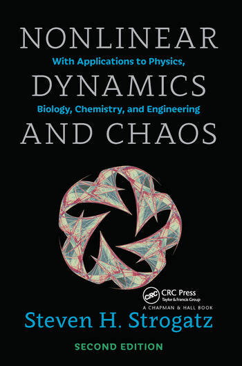 Nonlinear Dynamics and Chaos With Applications to Physics, Biology, Chemistry, and Engineering, Second Edition book cover