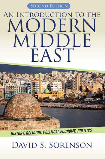An Introduction to the Modern Middle East History, Religion, Political Economy, Politics book cover