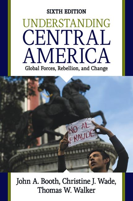 Understanding Central America Global Forces, Rebellion, and Change book cover
