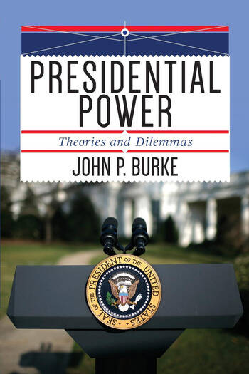 Presidential Power Theories and Dilemmas book cover