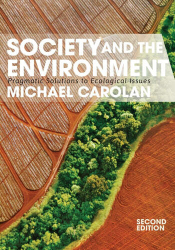 Society and the Environment Pragmatic Solutions to Ecological Issues book cover