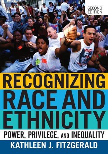Recognizing Race and Ethnicity Power, Privilege, and Inequality book cover
