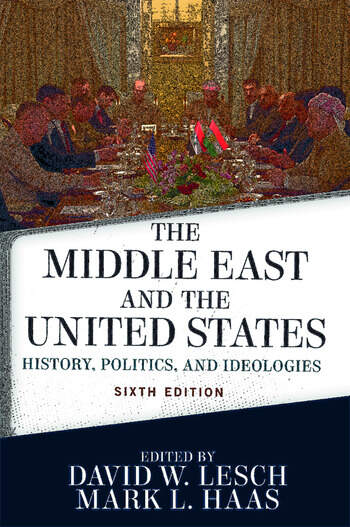 The Middle East and the United States History, Politics, and Ideologies book cover