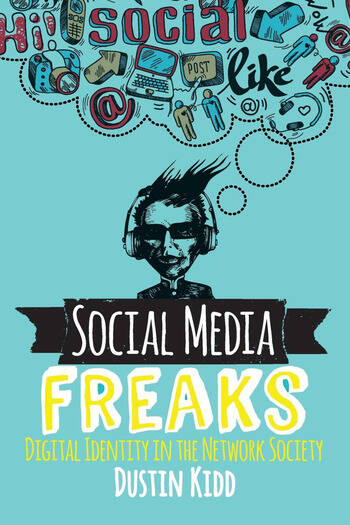Social Media Freaks Digital Identity in the Network Society book cover