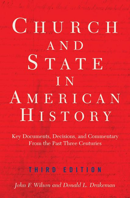 Church And State In American History Key Documents, Decisions, And Commentary From The Past Three Centuries book cover