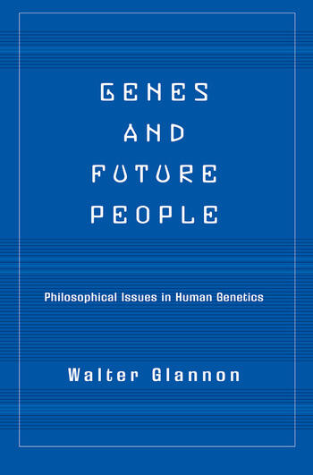 Genes And Future People Philosophical Issues In Human Genetics book cover
