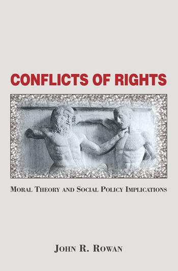 Conflicts Of Rights Moral Theory And Social Policy Implications book cover