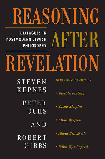 Reasoning After Revelation Dialogues In Postmodern Jewish Philosophy book cover