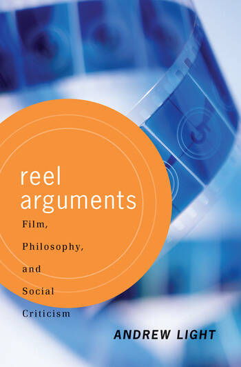 Reel Arguments Film, Philosophy, And Social Criticism book cover