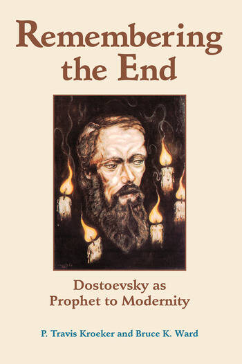 Remembering The End Dostoevsky As Prophet To Modernity book cover