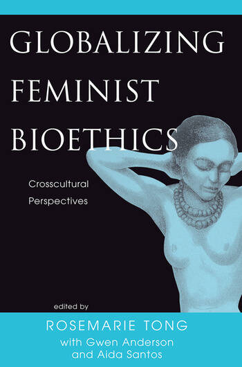 Globalizing Feminist Bioethics Crosscultural Perspectives book cover