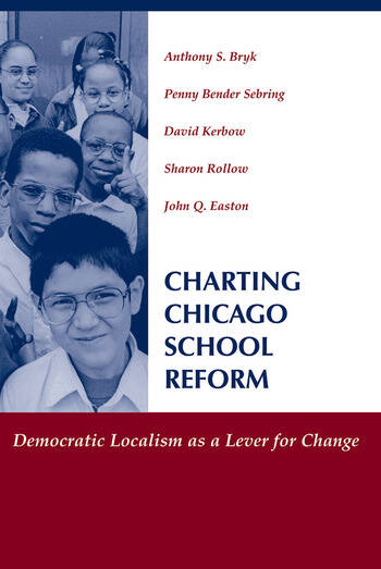 Charting Chicago School Reform Democratic Localism As A Lever For Change book cover