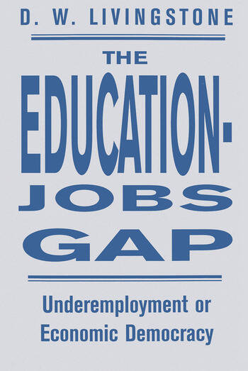 The Education-Jobs Gap Underemployment Or Economic Democracy? book cover