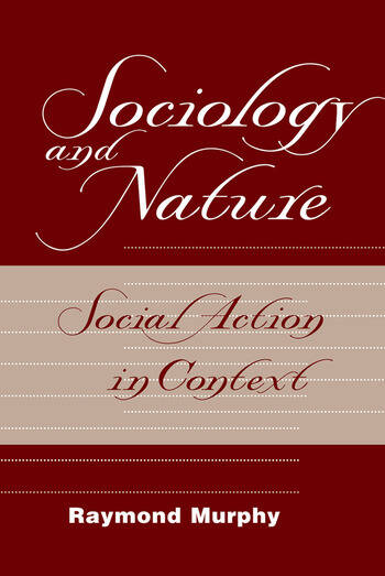 Sociology And Nature Social Action In Context book cover