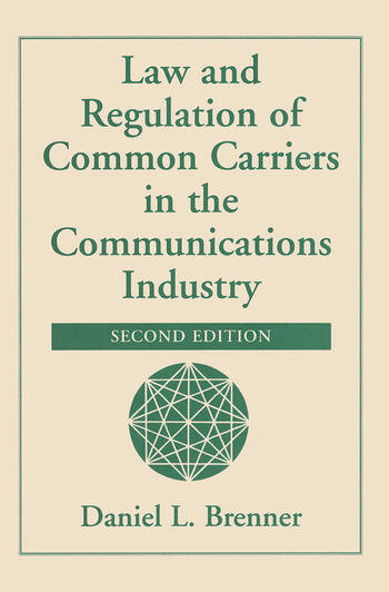 Law And Regulation Of Common Carriers In The Communications Industry book cover