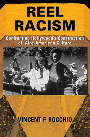 Reel Racism Confronting Hollywood's Construction Of Afro-american Culture book cover