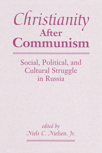 Christianity After Communism Social, Political, And Cultural Struggle In Russia book cover