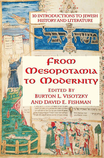 From Mesopotamia To Modernity Ten Introductions To Jewish History And Literature book cover