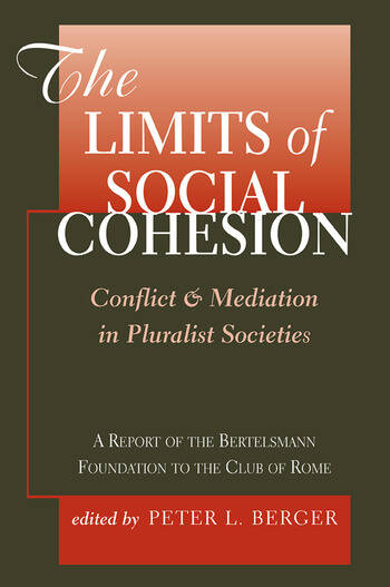 The Limits Of Social Cohesion Conflict And Mediation In Pluralist Societies book cover